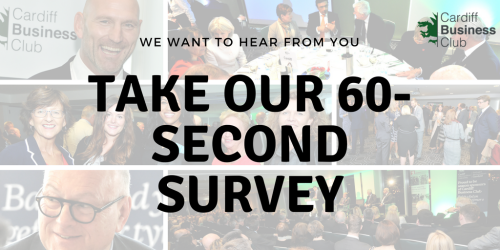 60-second survey: Tell us what you think about Cardiff Business Club